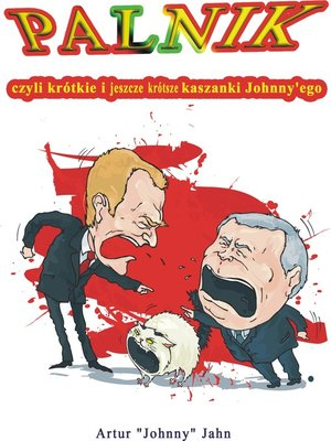 cover image of Palnik czyli krótkie i jeszcze krótsze kaszanki Johnny'ego