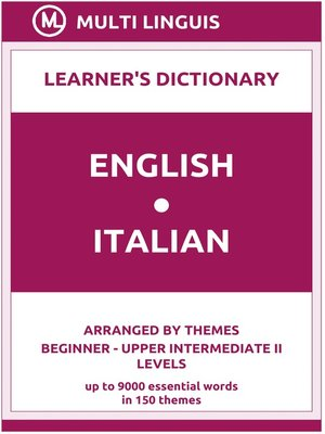 cover image of English-Italian Learner's Dictionary (Arranged by Themes, Beginner--Upper Intermediate II Levels)