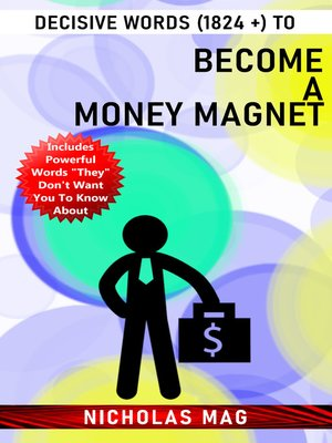 cover image of Decisive Words (1824 +) to Become a MONEY Magnet
