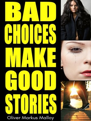 cover image of Bad Choices Make Good Stories (Omnibus)