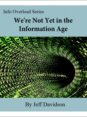 cover image of We're Not Yet in the Information Age