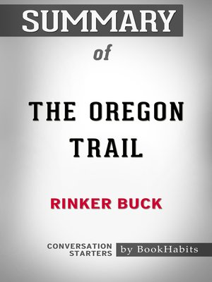 cover image of Summary of the Oregon Trail by Rinker Buck / Conversation Starters