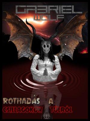 cover image of Rothadás a csillagokon túlról