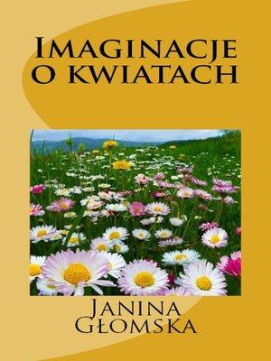 cover image of Imaginacje o kwiatach
