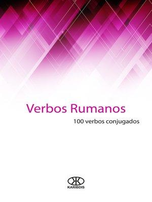 cover image of Verbos rumanos (100 verbos conjugados)
