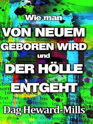 cover image of Von Neuem Geboren Wird & Der Hölle Entgeht
