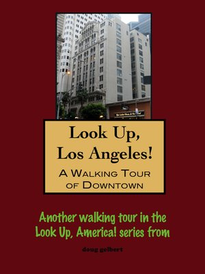 cover image of Look Up, Los Angeles! a Walking Tour of Downtown