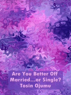 cover image of Are You Better off Married....Or Single?