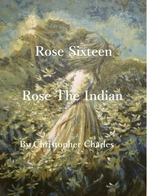 cover image of Rose Sixteen, Rose the Indian