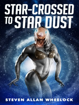 cover image of Star-crossed to Star Dust