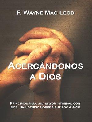 cover image of Acercándonos a Dios