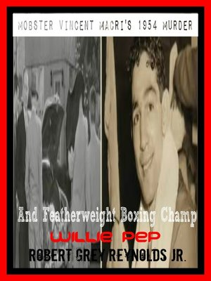 cover image of Mobster Vincent Macri's Murder and Featherweight Boxing Champ Willie Pep