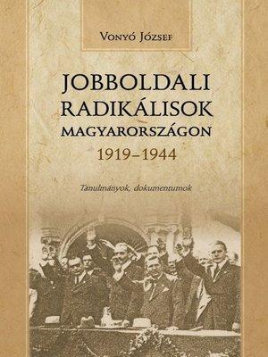 cover image of Jobboldali radikálisok Magyarországon 1919–1944