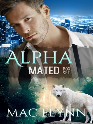 cover image of Alpha Mated Box Set (Alpha Billionaire Werewolf Shifter Romance)