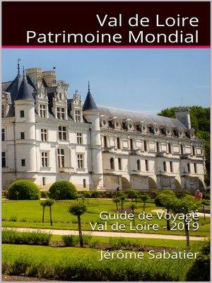 cover image of Val de Loire Patrimoine Mondial