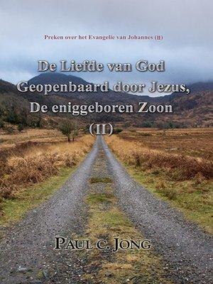 cover image of Preken over het Evangelie van Johannes (II)--De Liefde van God Geopenbaard door Jezus, De Eniggeboren Zoon ( II )
