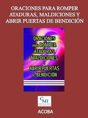 cover image of Oraciones para romper ataduras, maldiciones y abrir puertas de bendición