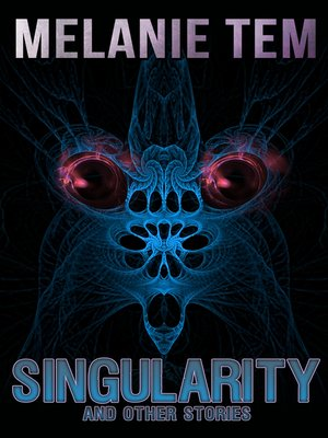 cover image of Singularity and Other Stories