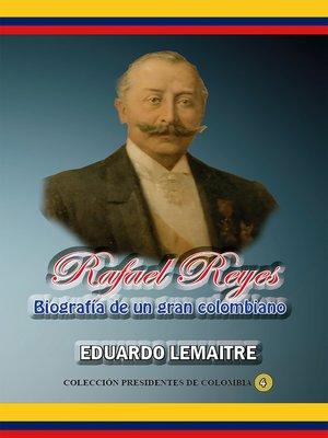 cover image of Rafael Reyes Biografía de un gran colombiano