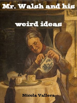 cover image of Mr. Walsh and His Weird Ideas