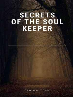 cover image of Secrets of the Soul Keeper