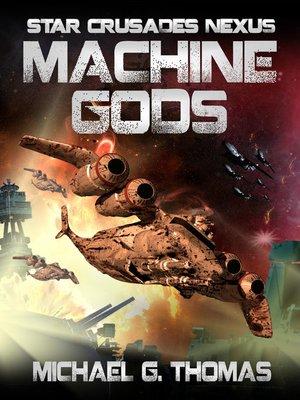 cover image of Machine Gods (Star Crusades Nexus, Book 2)
