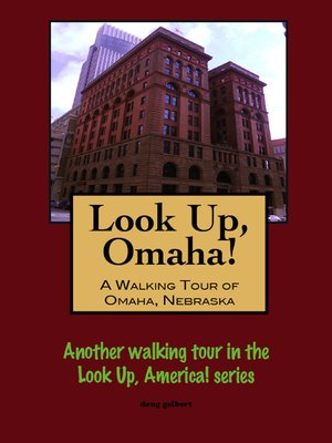 cover image of Look Up, Omaha! a Walking Tour of Omaha, Nebraska