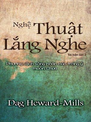 cover image of Nghệ Thuật Lắng Nghe (Phương cách sống hoàn hảo trong ý muốn Chúa) Tái bản lần 2