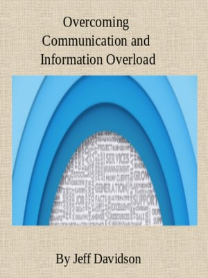 cover image of Overcoming Information and Communication Overload