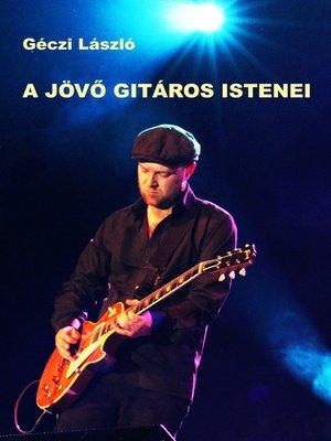 cover image of A jövő gitáros istenei