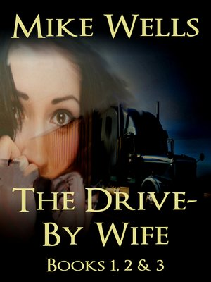 cover image of The Drive-By Wife, Books 1, 2 & 3