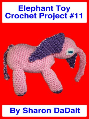 cover image of Elephant Toy Crochet Project #11