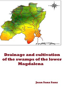 cover image of Drainage and cultivation of the swamps of the lower Magdalena