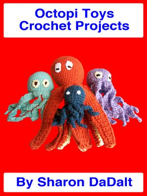 cover image of Octopi Toys Crochet Projects