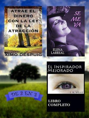 cover image of Atrae el dinero con la ley de la atracción + Se me va + El Inspirador Mejorado. De 3 en 3