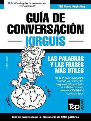 cover image of Guía de conversación Español-Kirguís y vocabulario temático de 3000 palabras