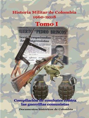 cover image of Historia Militar de Colombia 1960-2018 Tomo I