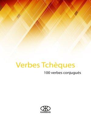 cover image of Verbes tchèques (100 verbes conjugués)