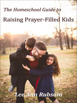 cover image of The Homeschool Guide to Raising Prayer-Filled Kids