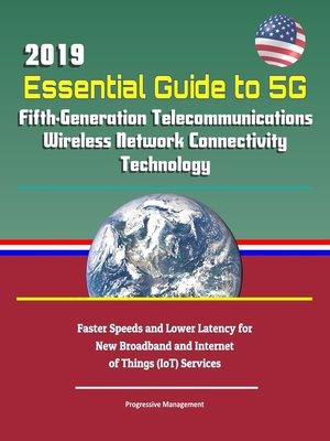 cover image of 2019 Essential Guide to 5G Fifth-Generation Telecommunications Wireless Network Connectivity Technology