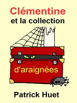 cover image of Clémentine Et La Collection D'Araignées
