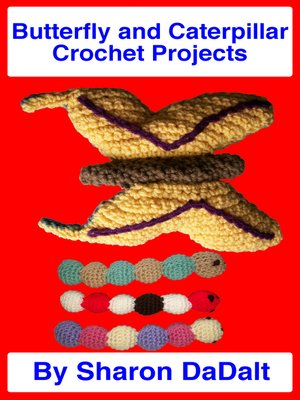cover image of Butterfly and Caterpillar Toys Crochet Projects