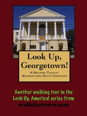 cover image of A Walking Tour of Georgetown, South Carolina