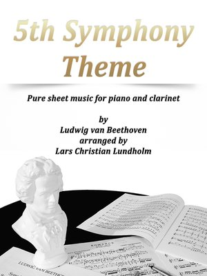 cover image of 5th Symphony Theme Pure sheet music for piano and clarinet by Ludwig van Beethoven arranged by Lars Christian Lundholm