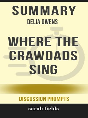 cover image of Summary of Where the Crawdads Sing Delia Owens (Discussion Prompts)