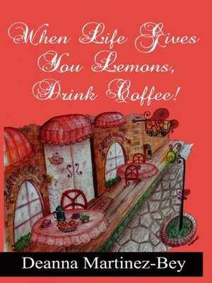 cover image of When Life Gives You Lemons, Drink Coffee!
