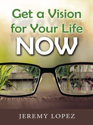 cover image of Get a Vision for Your Life Now