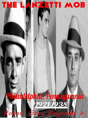 cover image of The Lanzetti Mob Philadelphia, Pennsylvania 1921-1938