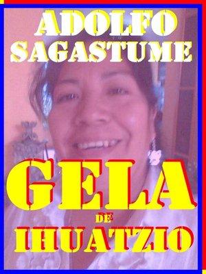 cover image of Gela de Ihuatzio