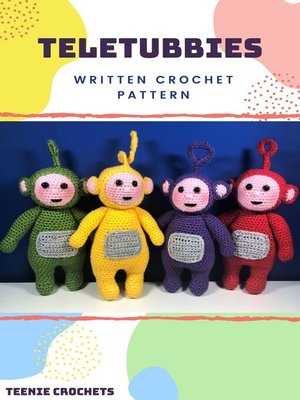 cover image of Teletubbies Inspired Crochet Patterns (Unofficial)